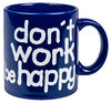 Henkelbecher don´t work be happy blau 330ml